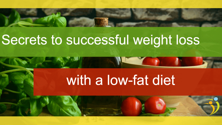 Secrets To Successful Weight Loss With A Low-Fat Diet