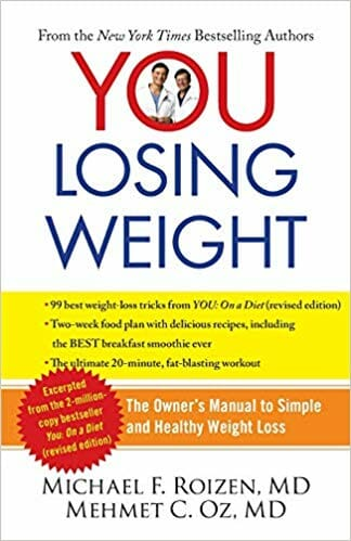 YOU: Losing Weight: The Owner's Manual to Simple and Healthy Weight Loss – Michael F. Roizen, MD & Mehmet C. Oz, MD